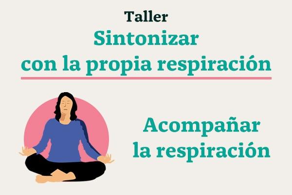 Taller: Sintonizar con la propia respiración